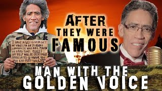 Video MAN WITH THE GOLDEN VOICE - AFTER They Were Famous MP3, 3GP, MP4, WEBM, AVI, FLV Agustus 2018