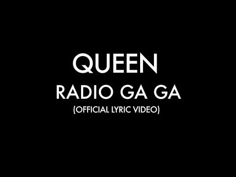 Radio Ga Ga Lyric Video