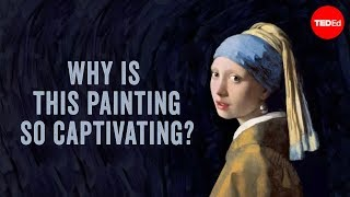 """Why is Vermeer's """"Girl with the Pearl Earring"""" considered a masterpiece? – James Earle"""