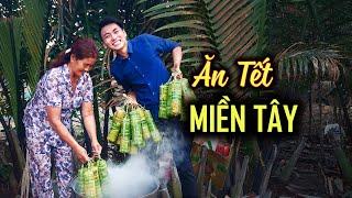 ĂN TẾT MIỀN TÂY vui quá xá |Du lịch ẩm thực Việt Nam.