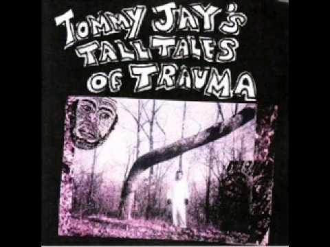 Tommy Jay Tall Tales Of Trauma - Old Hem