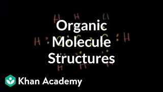 Representing structures of organic molecules   Biology   Khan Academy