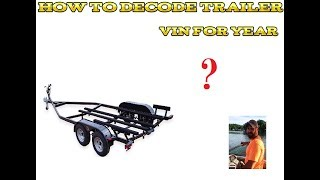 9. How to find a boat trailer or any trailer year by VIN