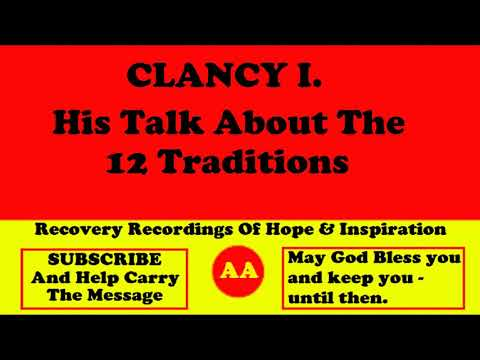AA Speaker Clancy I. - His Alcoholics Anonymous Talk About the 12 Traditions