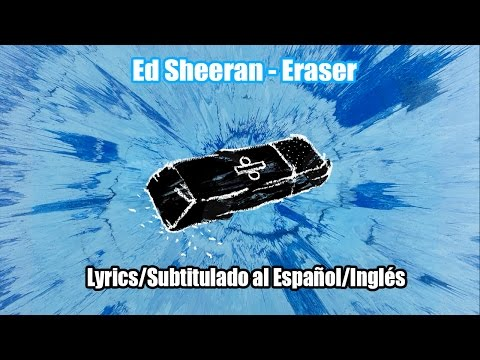 Ed Sheeran - Eraser [Official Audio] [Lyrics/Subtitulado al Español/Inglés]