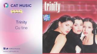 Trinity - Cu tine