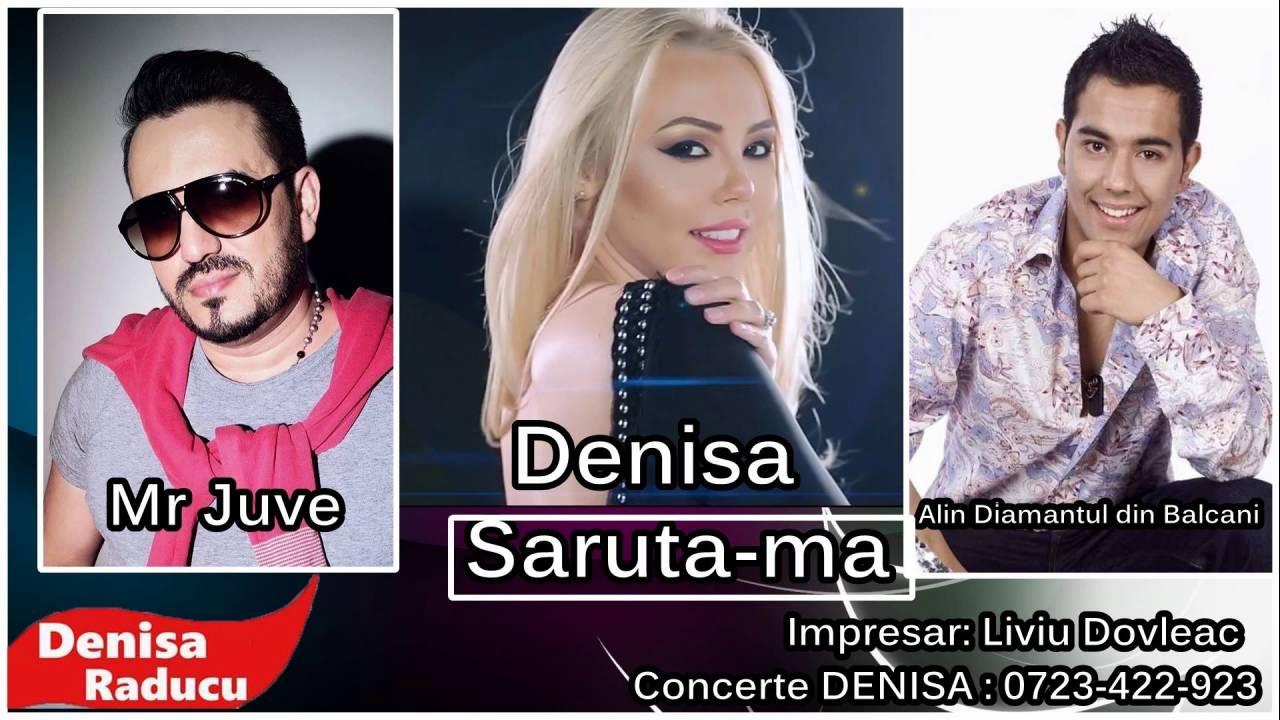 Sărută-mă - Denisa, Alin Diamantul din Balcani, Mr. Juve