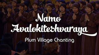 Namo Valokitesvaraya - Plum Village Chanting