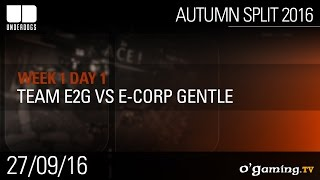 Team E2G vs E-Corp Gentle - Underdogs Autumn Split 2016 W1D1