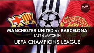 Video Manchester United vs Barcelona - Last 6 Matchs in UEFA Champions League | MMFHD MP3, 3GP, MP4, WEBM, AVI, FLV Maret 2019