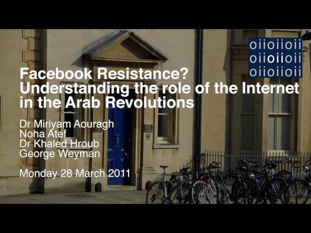 Facebook Resistance? Understanding the role of the Internet in the Arab Revolutions