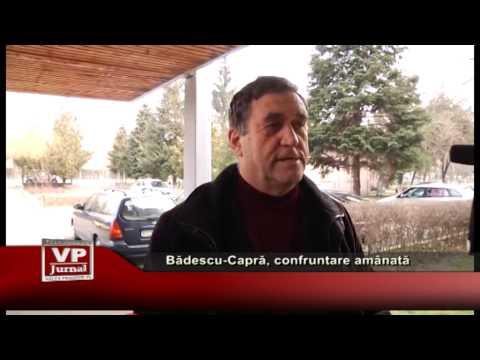 Bădescu-Capră, confruntare amânată