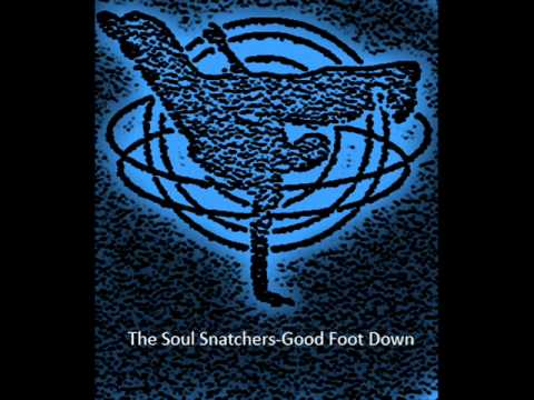 The Soul Snatchers-Good Foot Down