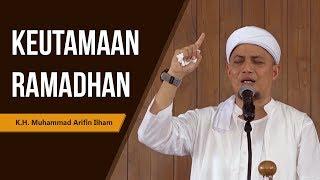 "Video Ustadz Muhammad Arifin Ilham ""Keutamaan Ramadhan"" MP3, 3GP, MP4, WEBM, AVI, FLV Mei 2019"