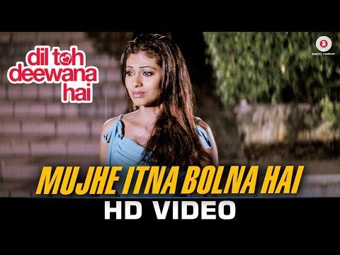Mujhe Itna Bolna Hai - Dil Toh Deewana Hai |