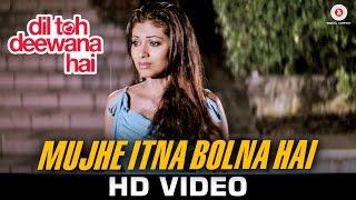 Mujhe Itna Bolna Hai Video Song Dil Toh Deewana Hai Haider Sada