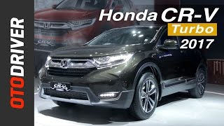Video Honda CR-V Turbo 2017 First Impression Review Indonesia | OtoDriver MP3, 3GP, MP4, WEBM, AVI, FLV Mei 2017