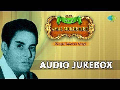 Best of Amal Mukherjee | Bengali Modern Songs | Audio Jukebox