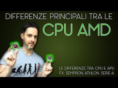 DIFFERENZE TRA CPU AMD: FX, SEMPRON, ATHLON, APU SERIE-A