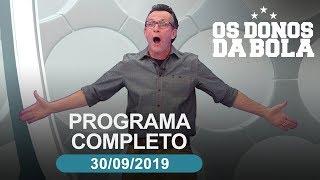 Os Donos da Bola - 30/09/2019 - Programa completo