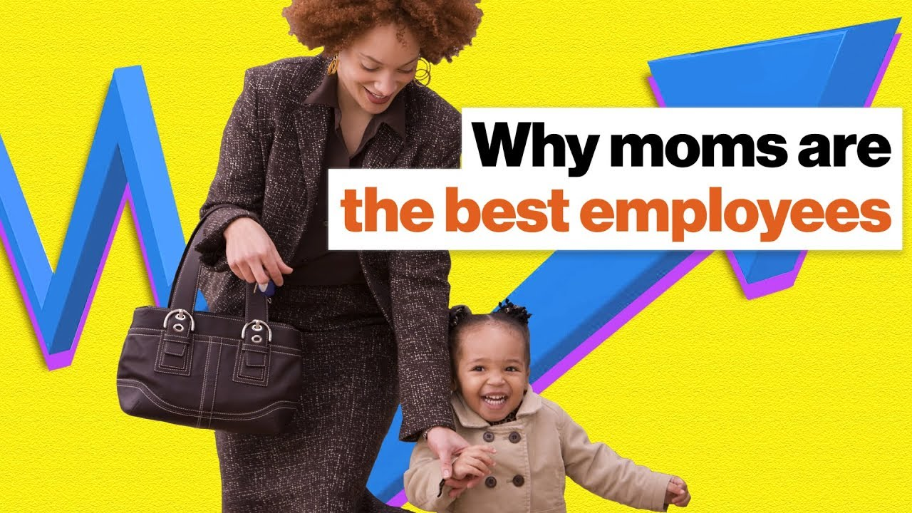Why Moms Are the Best Employees