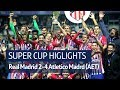 4 Atletico Madrid (AET) | Super Cup highlights
