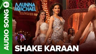 """Check out the other exclusive videos of """"Munna Michael"""" here: http://bit.ly/MunnaMichaelOfficialVideosCheck out the full audio song """"Shake Karaan"""" from the movie """"Munna Michael"""".Song: Shake KaraanMusic Composer: Meet BrosSinger: Meet Bros Ft. Kanika Kapoor Lyrics: KumaarSet 'Shake Karaan' as your caller tune -http://111.93.115.200/TZ/WEB/CallerTune.aspx?refID=MM6OR SMS MM6 to 56060or Dial:Airtel - 5432116276068Vodafone - 5379606375Idea - 567899606375BSNL (South/East) - 5679606375BSNL (North/West) - 5676699620Aircel - 530006699620Movie: Munna MichaelCast: Tiger Shroff, Nawazuddin Siddiqui & Nidhhi AgerwalDirected By: Sabbir KhanProduced By: Eros International & Viki Rajani""""Munna Michael"""" releases in theatres on 21st July, 2017.To watch more log on to http://www.erosnow.comFor all the updates on our movies and more:https://www.youtube.com/ErosNowhttps://twitter.com/#!/ErosNowhttps://www.facebook.com/ErosNowhttps://www.facebook.com/erosmusicindiahttps://plus.google.com/+erosentertainmenthttp://www.dailymotion.com/ErosNowhttps://vine.co/ErosNow http://blog.erosnow.com"""