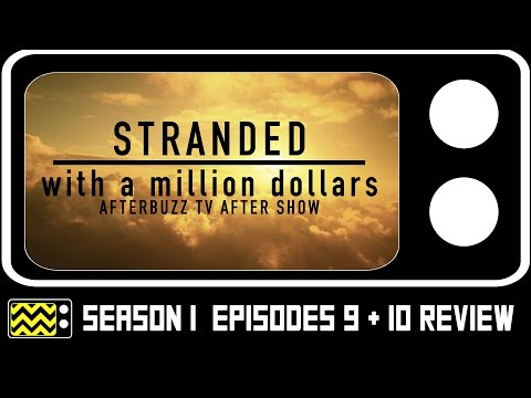 Stranded With A Million Dollars Season 1 Episodes 9 & 10 Review & After Show | AfterBuzz TV