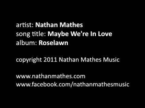 Nathan Mathes - Maybe We're In Love lyrics