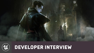 Vampyr by DONTNOD | E3 2016 Developer Interview | Unreal Engine