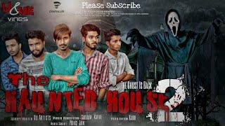The Haunted House 2 | Horror | Use headphone | Harsh Beniwal | U&ME vines |