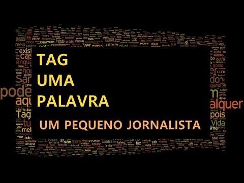 Tag Uma Palavra – Um Pequeno Jornalista