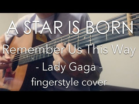 "[TAB] Always Remember Us This Way - Lady Gaga / ""A Star Is Born"" Movie Theme"