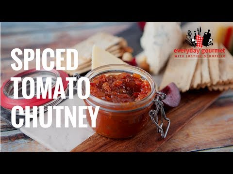 Spiced Tomato Chutney | Everyday Gourmet S7 E2