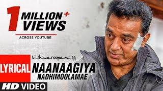 Video Vishwaroopam II Tamil Naanaagiya Nadhimoolamae Lyric video | Kamal Haasan | Mohamaad Ghibran MP3, 3GP, MP4, WEBM, AVI, FLV Agustus 2018
