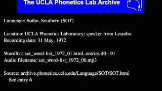 Sotho, Southern (sot) audio: sot_word-list_1972_06 Language family: Southern Sotho; Sotho; Sotho-Tswana (S.30); Central Narrow Bantu S; Central Bantu; ...