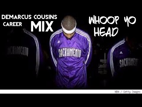 Demarcus Cousins Career Mix - Whoop Yo Head