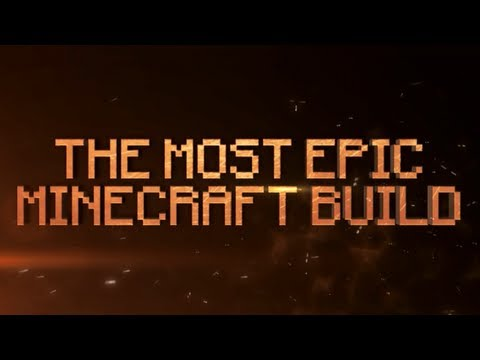 THE MOST EPIC MINECRAFT BUILD EVER MADE