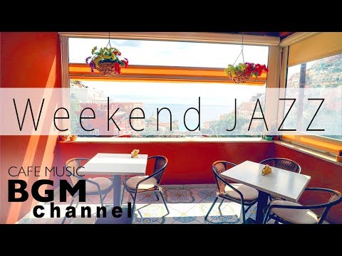 #Weekend Jazz MIX# Relaxing Cafe Music - Chill Out Instrumental Music