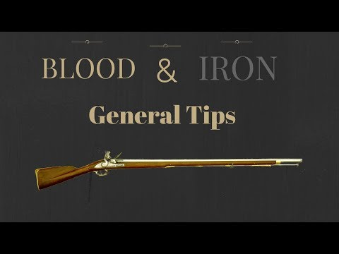 Blood & Iron General Tips