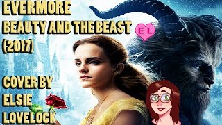 Video Evermore - Beauty and the Beast (2017) - female cover by Elsie Lovelock MP3, 3GP, MP4, WEBM, AVI, FLV Agustus 2017