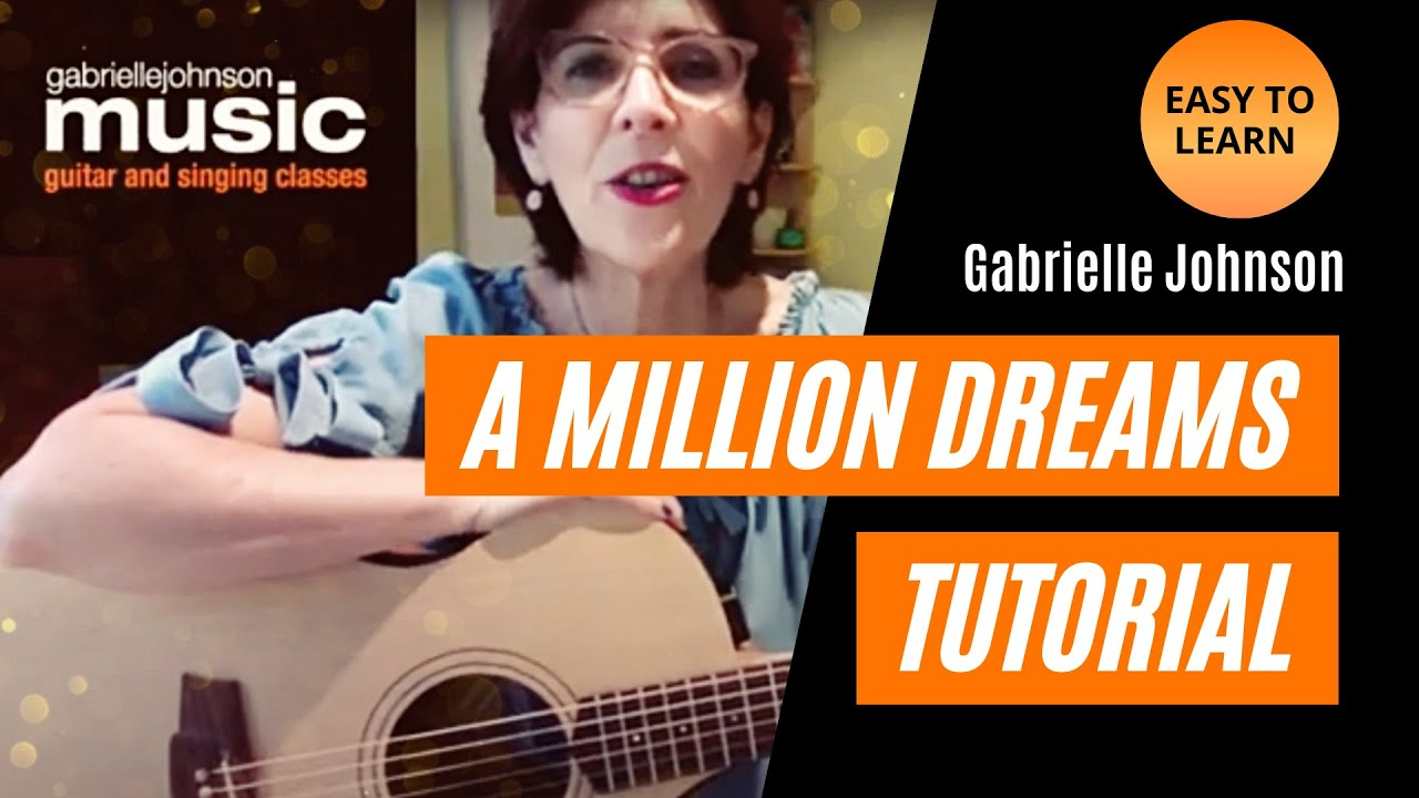 A Million Dreams – EASY GUITAR TUTORIAL BEGINNERS – Gabrielle Johnson Music
