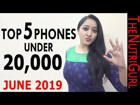 Top 5 Phones Under 20000 IN JUNE 2019