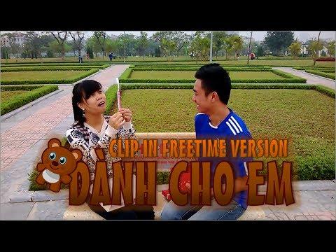 Dành Cho Em - [Clip in Freetime]