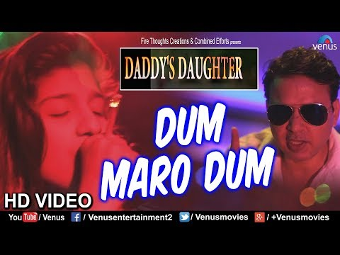 Dum Maro Dum - Video Song | Daddy's Daughter | Latest Bollywood Romantic Songs 2018
