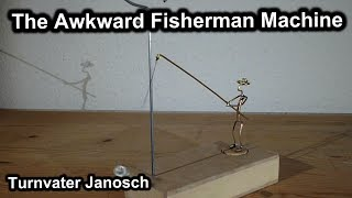 The Awkward Fisherman Machine by Turnvater Janosch, YouTube video thumbnail