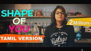 Ed Sheeran - Shape of You (Tamil Version) | Joshua Aaron | Hiphop Tamizha Mashup ft. Laya