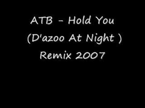 ATB - Hold You (D'azoo At Night Remix 2007)
