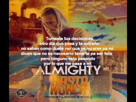Video Almighty - Hasta Nunca (Letra) download in MP3, 3GP, MP4, WEBM, AVI, FLV February 2017