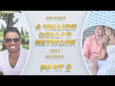How To Build A Million Dollar Network Part 2